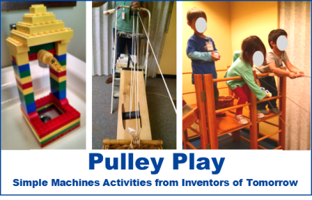 Pulleys Simple Machines For Kids Inventors Of Tomorrow